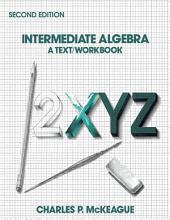 Intermediate Algebra: A Text/Workbook, Edition 2
