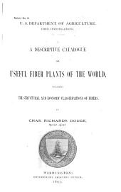 A Descriptive Catalogue of Useful Fiber Plants of the World: Including the Structural and Economic Classifications of Fibers
