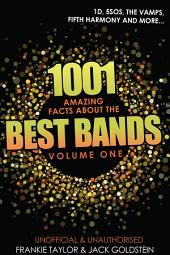 1001 Amazing Facts about The Best Bands - Volume 1: 5SOS, 1D, The Vamps, Fifth Harmony, The Saturdays, Arctic Monkeys, Busted, McFly, Little Mix and Union J