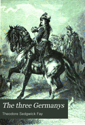The Three Germanys: Glimpses Into Their History, Volume 1