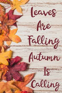 Leaves Are Falling Autumn Is Calling Book