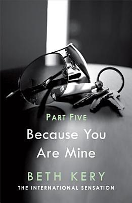 Because I Said So  Because You Are Mine Part Five