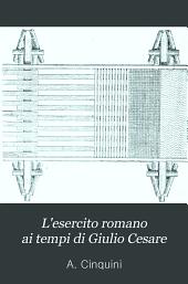 L'esercito romano ai tempi di Giulio Cesare: Guida allo studio dei Commentarii