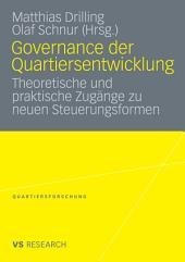 Governance der Quartiersentwicklung: Theoretische und praktische Zugänge zu neuen Steuerungsformen