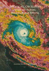 Tropical Cyclones: Their Evolution, Structure and Effects