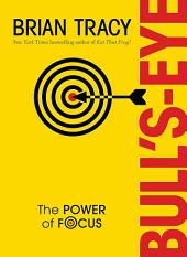 Bull's Eye: The Power of Focus