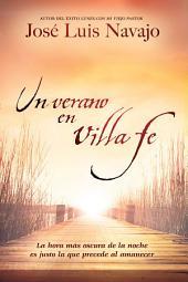 Un verano en Villa Fe: La hora más oscura de la noche es justo la que precede al amanecer