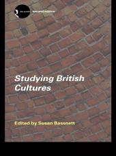 Studying British Cultures: An Introduction, Edition 2