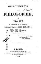 Introduction à la philosophie: ou, Traité de l'origine et de la certitude des connoissances humaines