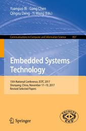 Embedded Systems Technology: 15th National Conference, ESTC 2017, Shenyang, China, November 17-19, 2017, Revised Selected Papers