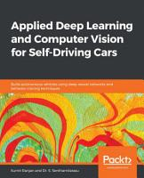 Applied Deep Learning and Computer Vision for Self Driving Cars PDF