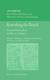 Reworking the Bench: Research Notebooks in the History of Science