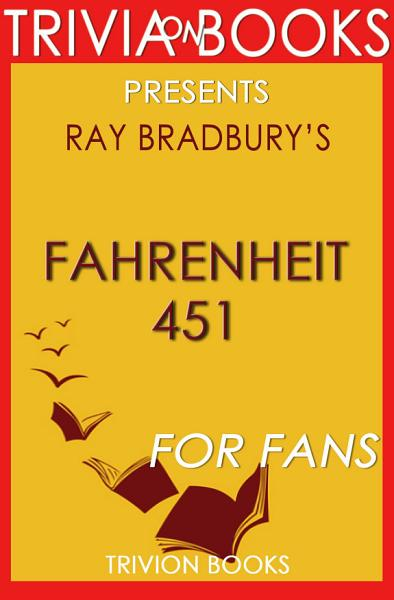 Download Fahrenheit 451  A Novel by Ray Bradbury  Trivia On Books  Book