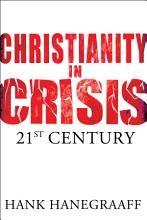 Christianity In Crisis  The 21st Century PDF