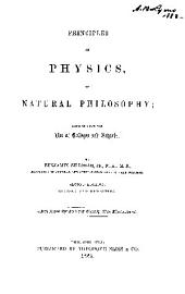 PRINCIPLES OF PHYSICS OR NATURAL PHILOSOPHY;