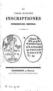 De varia ratione inscriptiones interpretandi obscuras [by U.F. Kopp].