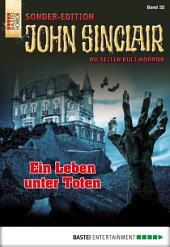 John Sinclair Sonder-Edition - Folge 032: Ein Leben unter Toten