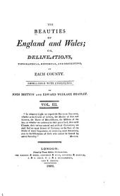 The Beauties of England and Wales, Or, Delineations, Topographical, Historical, and Descriptive, of Each County: Cumberland ; Isle of Man ; Derbyshire