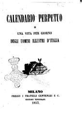 Calendario perpetuo, o Una vita per giorno degli uomini illustri d'Italia