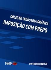 Coleção Indústria Gráfica - Imposição com Preps