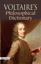 Voltaire's Philosophical Dictionary: Unabridged and Unexpurgated, Volume 1