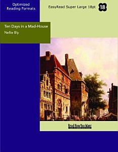 Ten Days in a Mad House  EasyRead Super Large 18pt Edition