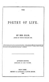 The Prose Workd of Mrs. Ellis: The poetry of life. Pictures of private life (first and second series) A voice from the vintage