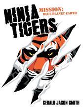 Ninja Tigers: Mission: Blue Planet Earth