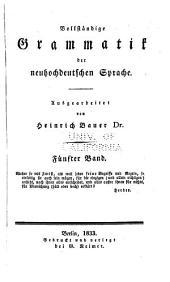 Vollständige Grammatik der neuhochdeutschen Sprache: Band 5