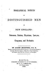 Biographical Notices of Distinguished Men in New England: Statesmen, Patriots, Physicians, Lawyers, Clergymen, and Mechanics