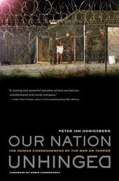 Our Nation Unhinged: The Human Consequences of the War on Terror