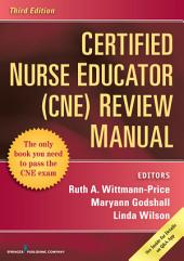 Certified Nurse Educator (CNE) Review Manual, Third Edition: Edition 3