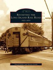 Revisiting the Long Island Rail Road: 1925-1975