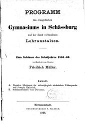 Programm des evangelischen Gymnasiums in Schässburg und der damit verbundenen Lehranstalten: zum Schlusse des Schuljahres 1865-66