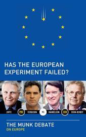 Has the European Experiment Failed? : The Munk Debate on Europe