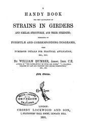 A Handy Book for the Calculation of Strains in Girders and Similar Structures, and Their Strength: Consisting of Formulæ and Corresponding Diagrams, with Numerous Details for Practical Application, Etc. Etc