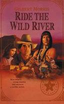 Ride the Wild River