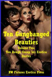 Ten Gangs on Beautiful Girls Volume Two: Ten Gangs on Girls Stories