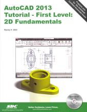 AutoCAD 2013 Tutorial - First Level: 2D Fundamentals