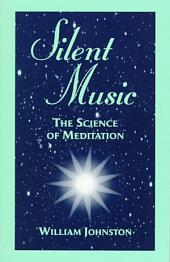 Silent Music: The Science of Meditation