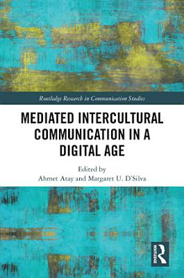 Mediated Intercultural Communication in a Digital Age