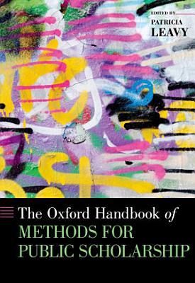 The Oxford Handbook of Methods for Public Scholarship