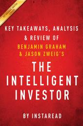 The Intelligent Investor: The Definitive Book on Value Investing by Benjamin Graham and Jason Zweig | Key Takeaways, Analysis & Review