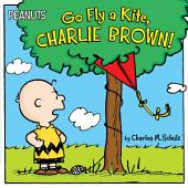 Go Fly a Kite, Charlie Brown!: With Audio Recording