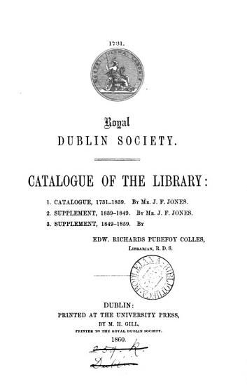 Royal Dublin society  Catalogue of the library  by J F  Jones  E R P  Colles PDF