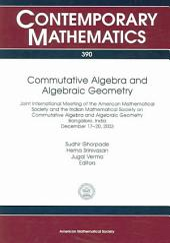 Commutative Algebra and Algebraic Geometry: Joint International Meeting of the American Mathematical Society and the Indian Mathematical Society on Commutative Algebra and Algebraic Geometry, Bangalore, India, December 17-20, 2003