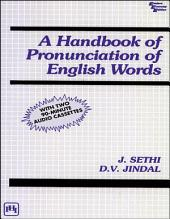A HANDBOOK OF PRONUNCIATION OF ENGLISH WORDS: (WITH TWO 90-MINUTE AUDIO CASSETTES)
