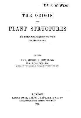The Origin of Plant Structures by Self adaptation to the Environment PDF