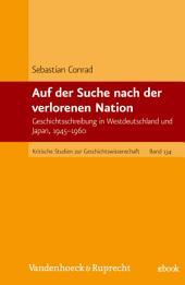 Auf der Suche nach der verlorenen Nation: Geschichtsschreibung in Westdeutschland und Japan, 1945–1960
