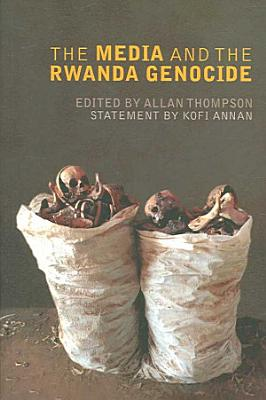 The Media and the Rwanda Genocide PDF